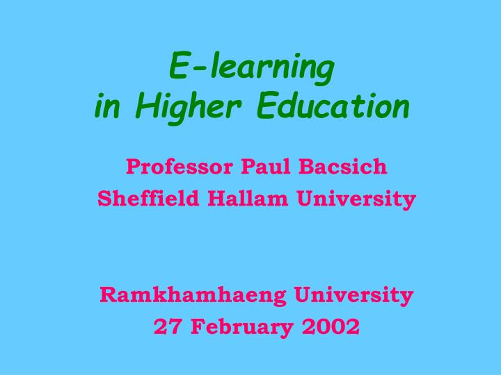 E learning in higher education