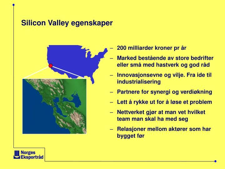 Silicon Valley egenskaper