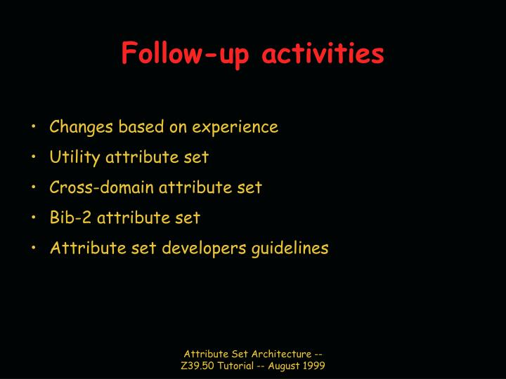 Follow-up activities