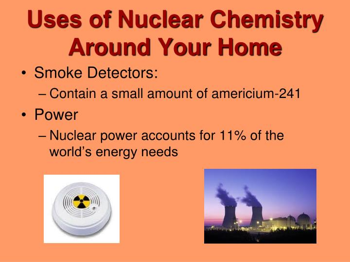 Uses of Nuclear Chemistry Around Your Home
