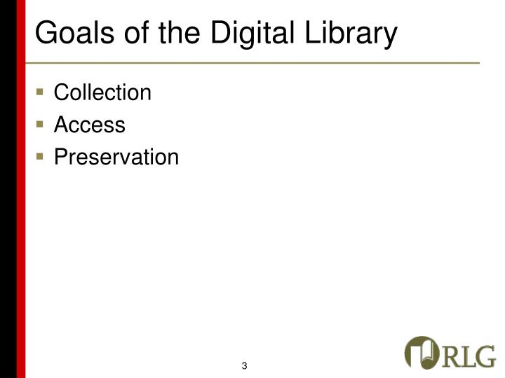 Goals of the Digital Library