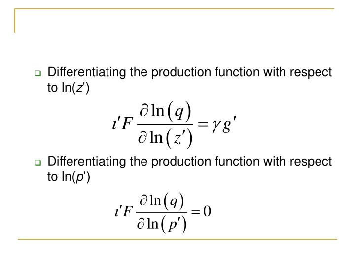 Differentiating the production function with respect to ln(