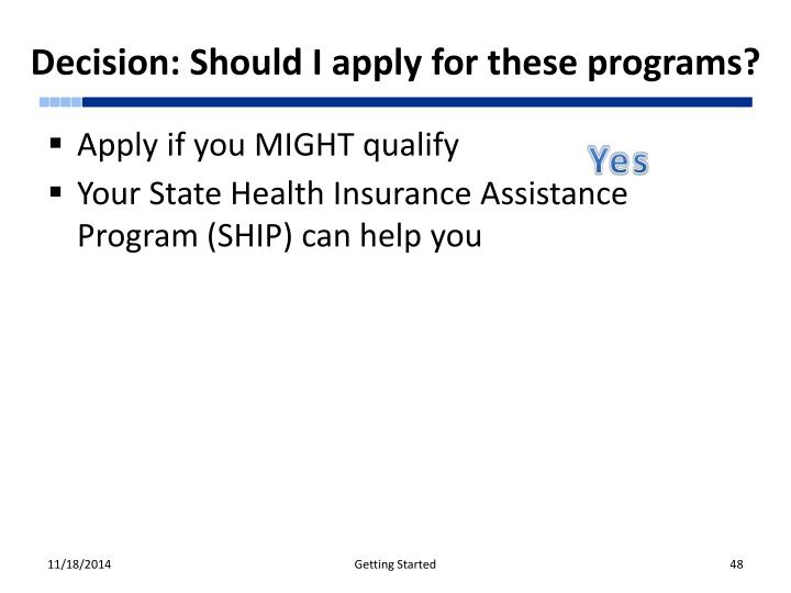 Decision: Should I apply for these programs?