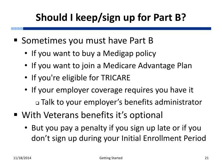 Should I keep/sign up for Part B?