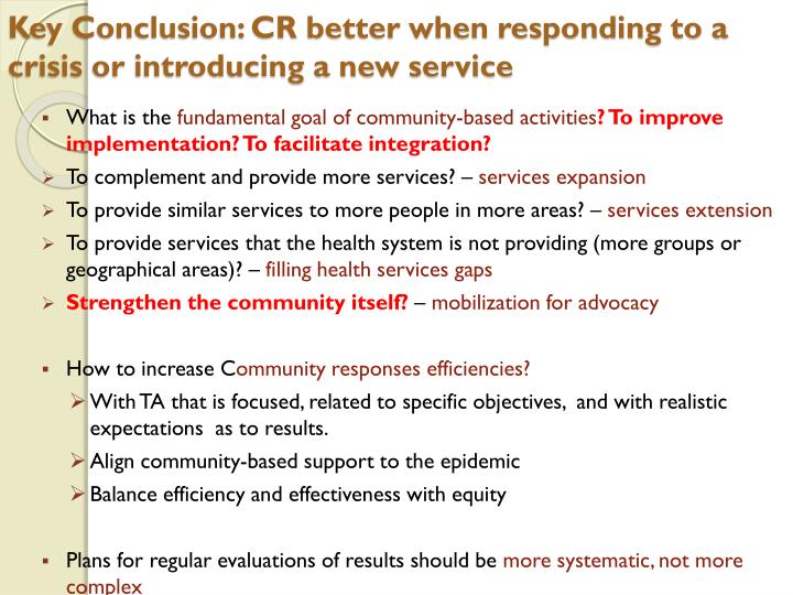 Key Conclusion: CR better when responding to a crisis or introducing a new service
