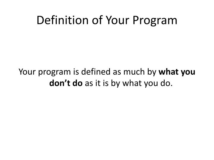 Definition of your program