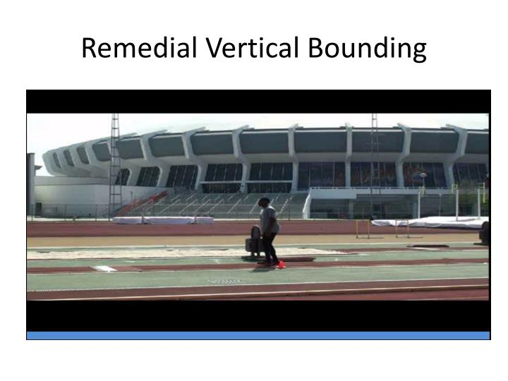 Remedial Vertical Bounding