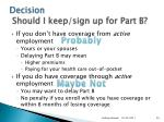 decision should i keep sign up for part b2