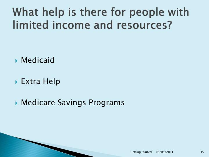 What help is there for people with limited income and resources?