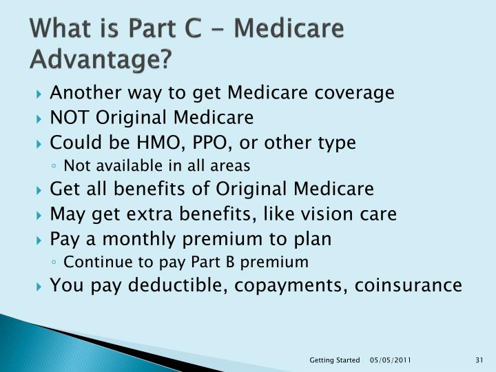 What is Part C - Medicare Advantage?