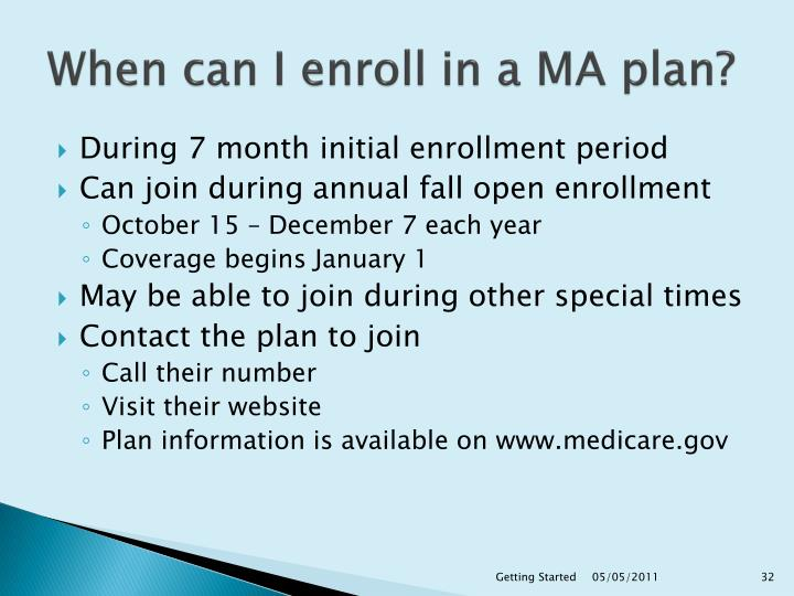 When can I enroll in a MA plan?