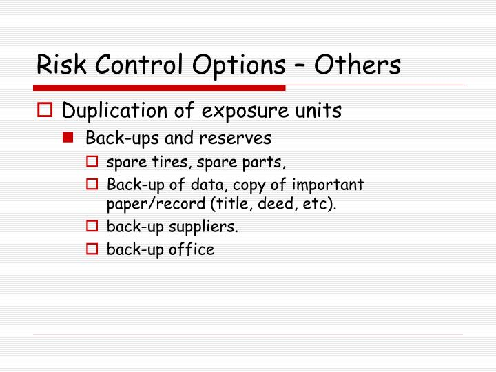 Risk Control Options – Others