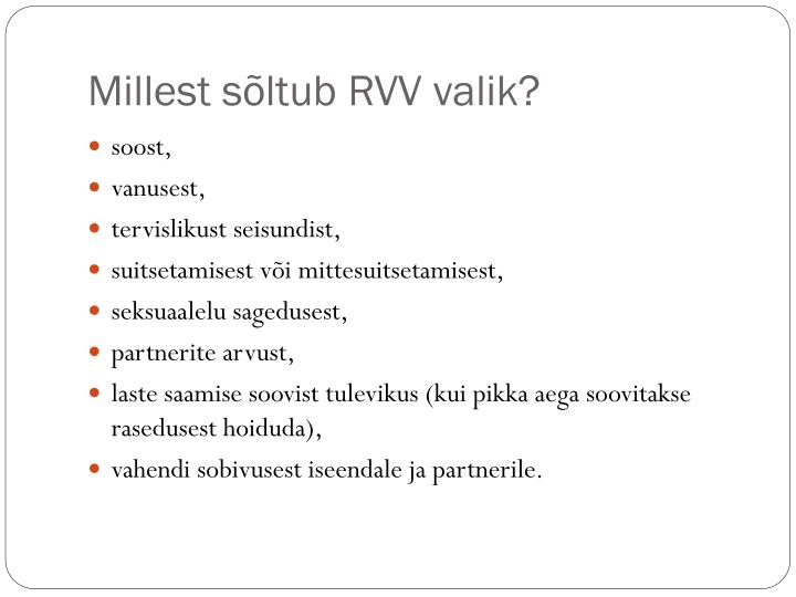 Millest sõltub RVV valik?