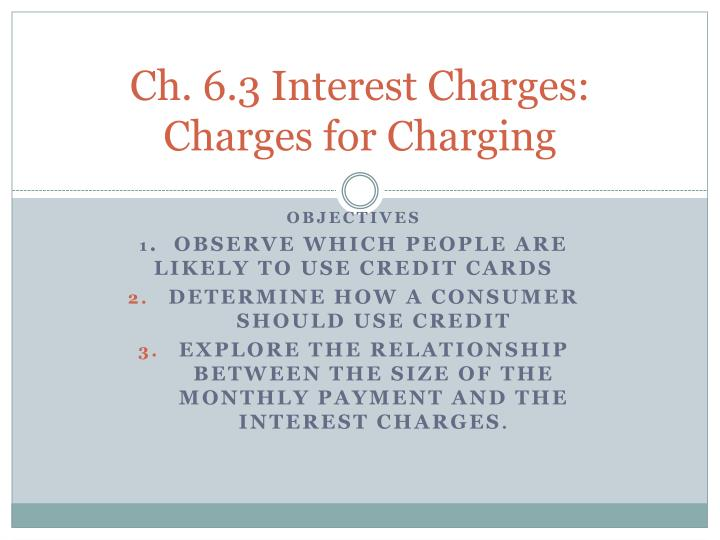 Ch 6 3 interest charges charges for charging