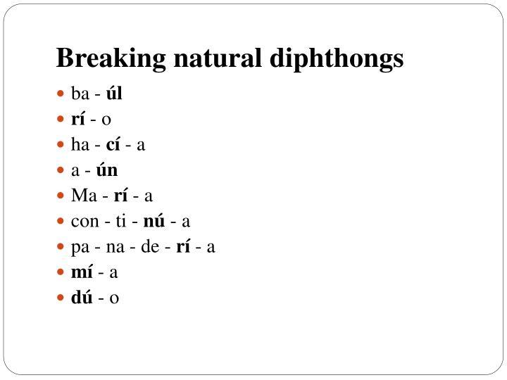 Breaking natural diphthongs