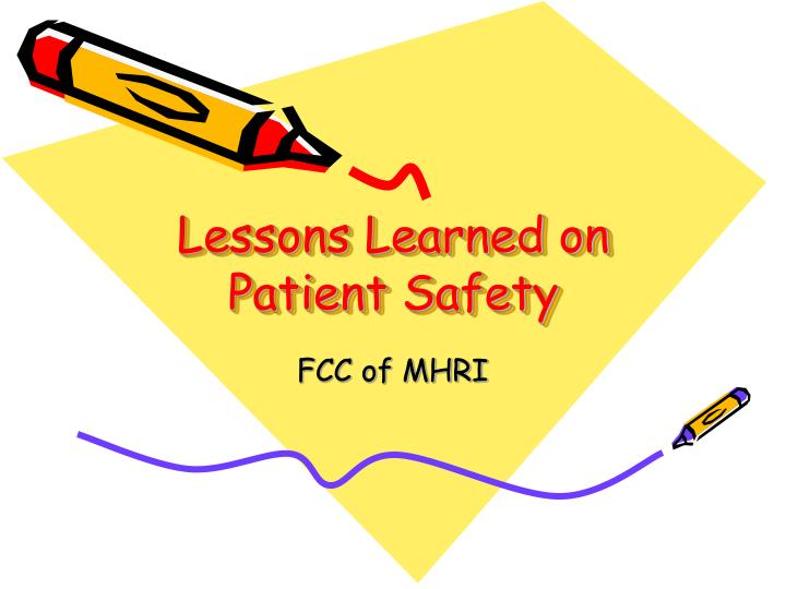 Lessons learned on patient safety