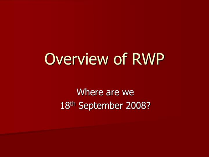Overview of RWP