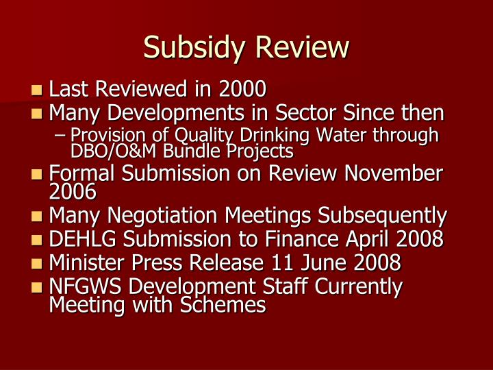 Subsidy Review