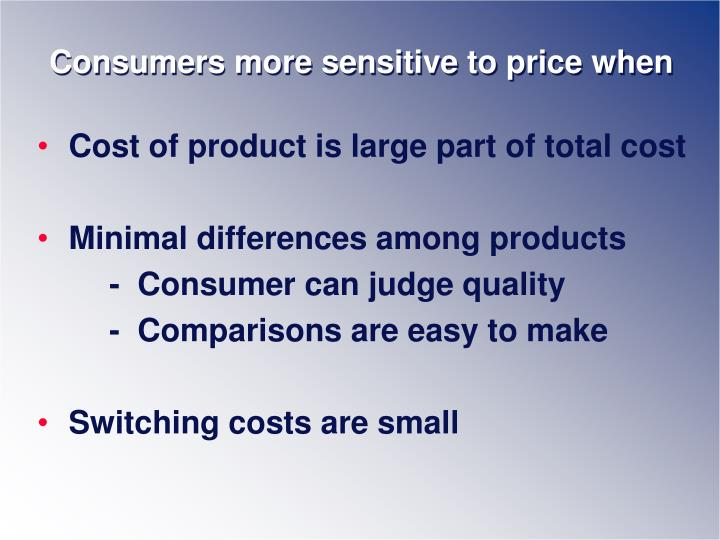 Consumers more sensitive to price when