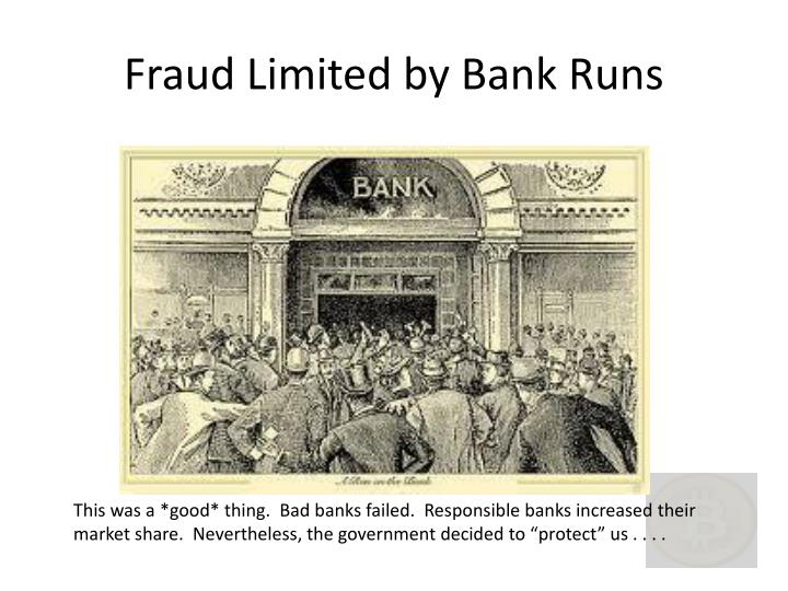 Fraud Limited by Bank Runs