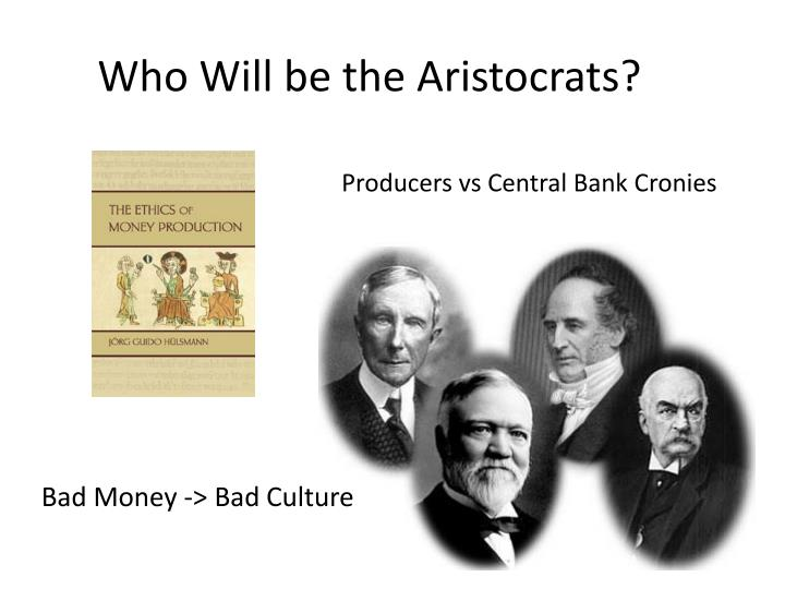 Who Will be the Aristocrats?