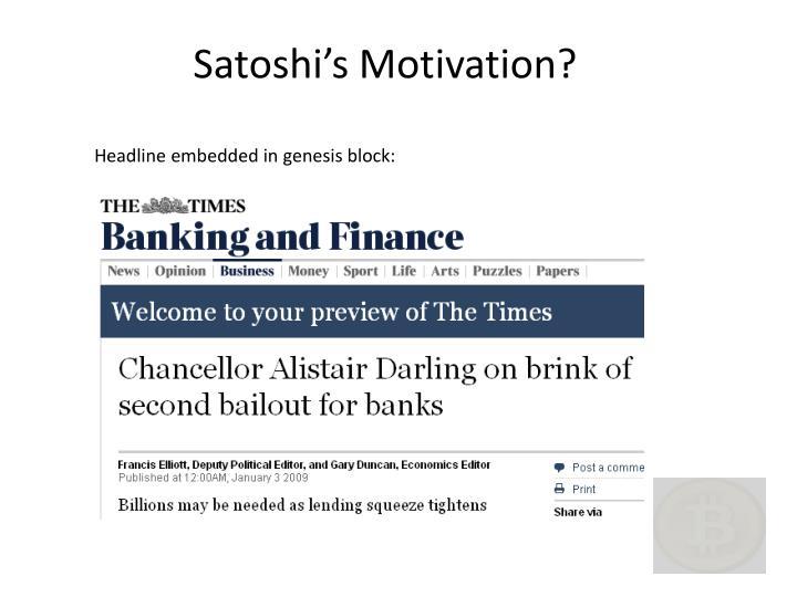 Satoshi's Motivation?