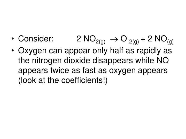 Consider:          2 NO