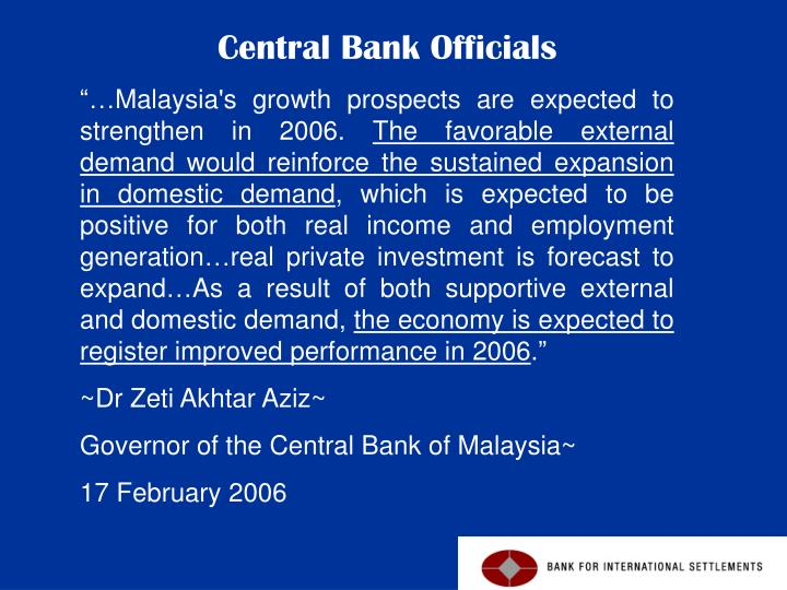 """…Malaysia's growth prospects are expected to strengthen in 2006."