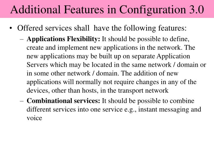 Additional Features in Configuration 3.0