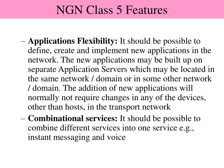 NGN Class 5 Features