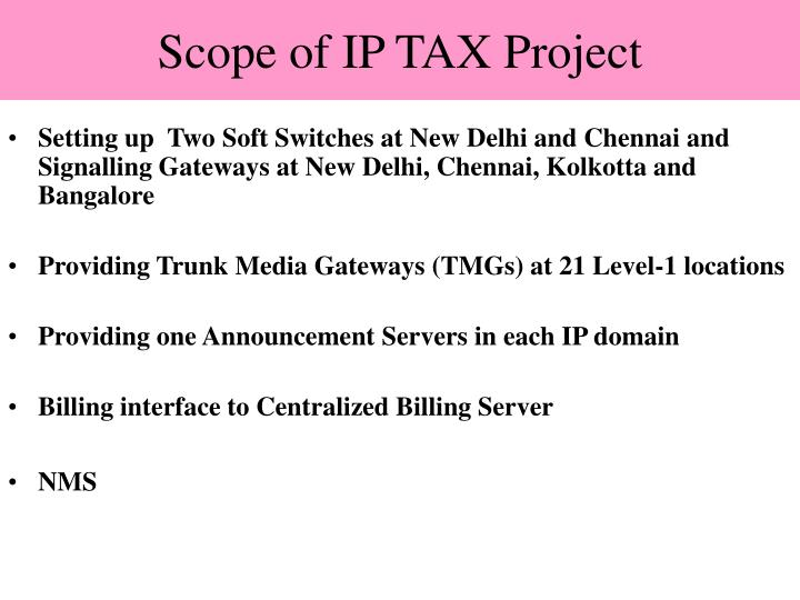 Scope of IP TAX Project
