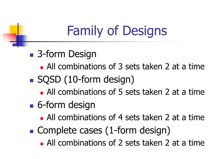 Family of Designs