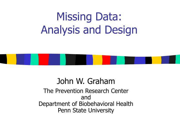 Missing data analysis and design