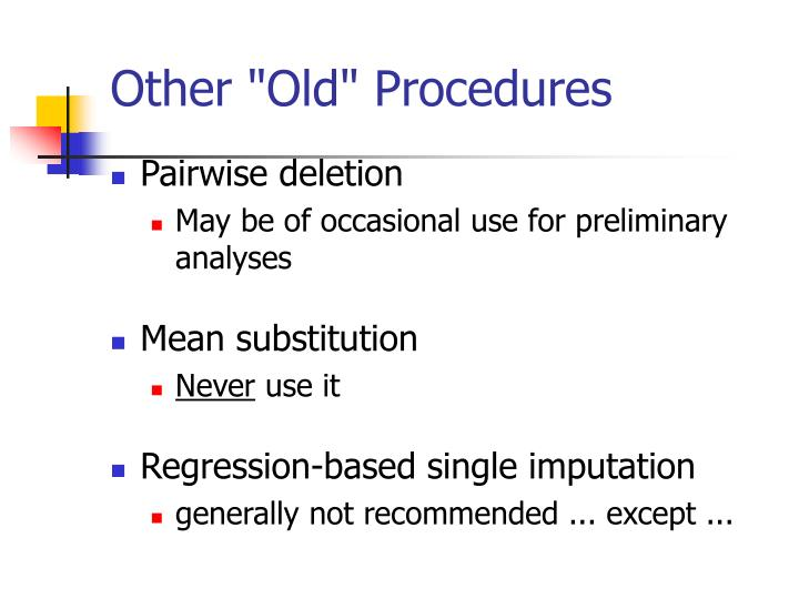 "Other ""Old"" Procedures"