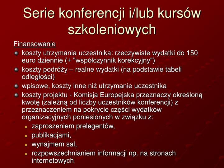 Serie konferencji i/lub kursów szkoleniowych