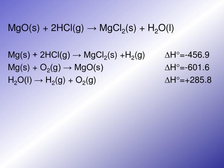 MgO(s) + 2HCl(g)