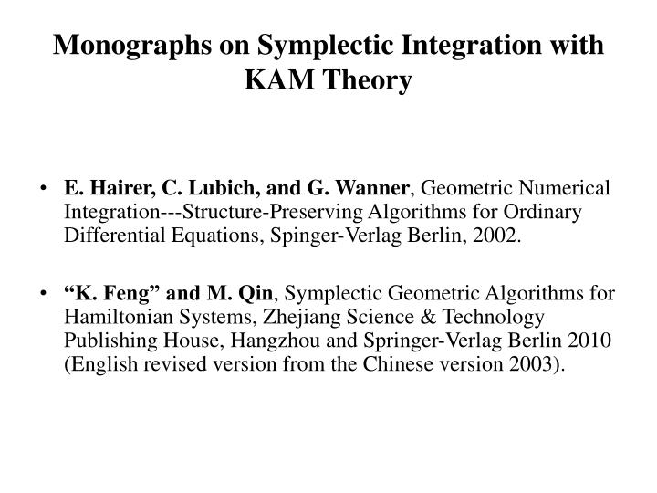 Monographs on Symplectic Integration with KAM Theory