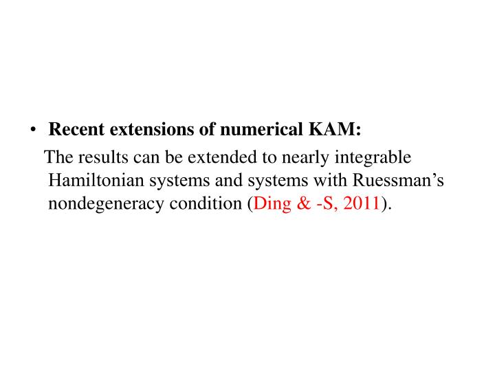 Recent extensions of numerical KAM: