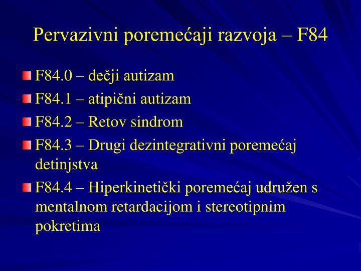 Pervazivni poremećaji razvoja – F84