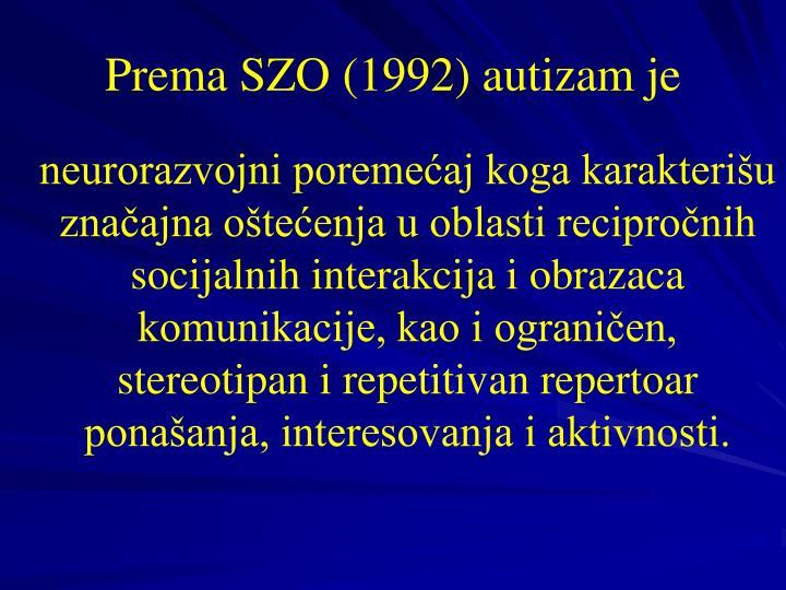 Prema SZO (1992) autizam je