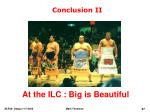 at the ilc big is beautiful
