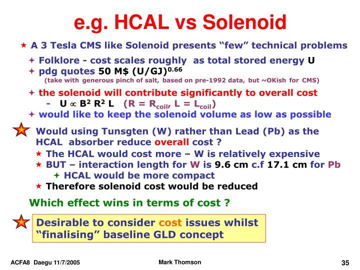 e.g. HCAL vs Solenoid