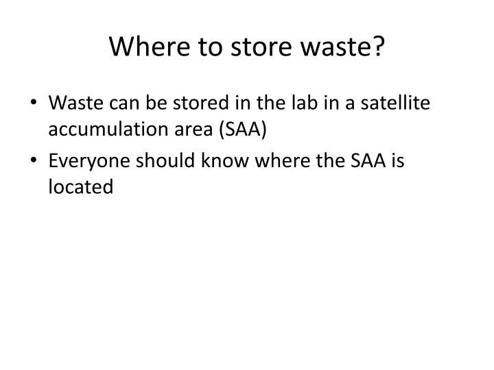 Where to store waste?