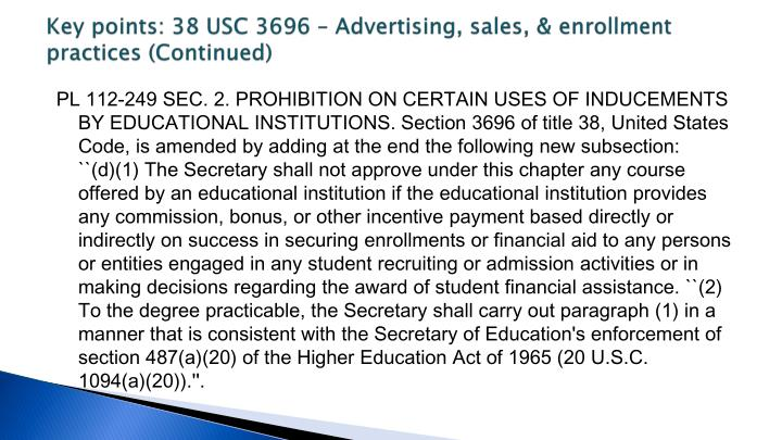 Key points: 38 USC 3696 – Advertising, sales, & enrollment practices (Continued)
