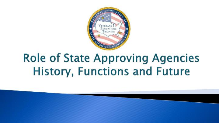Role of state approving agencies history functions and future