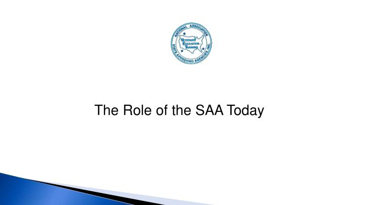 The Role of the SAA Today