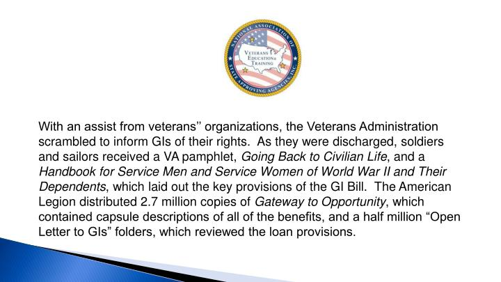 With an assist from veterans'' organizations, the Veterans Administration scrambled to inform GIs of their rights. As they were discharged, soldiers and sailors received a VA pamphlet,
