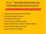 pk 12 pengurusan kawalan dokumen dan rekod kualiti