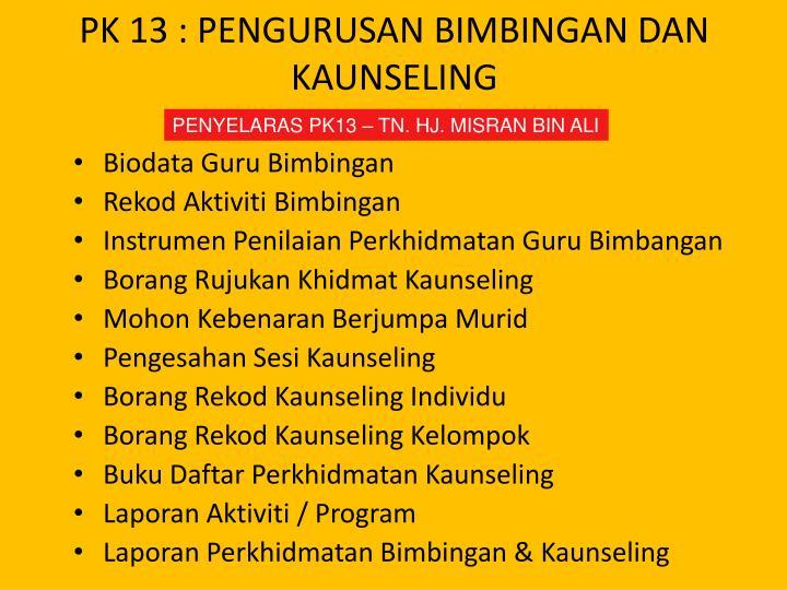 PK 13 : PENGURUSAN BIMBINGAN DAN KAUNSELING