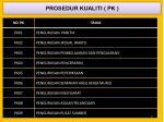 prosedur kualiti pk